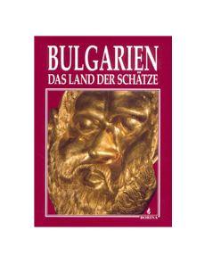 Bulgarien - Das Land Der Schatze